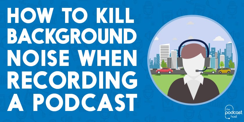How to Reduce Intermittent Background Noise in Podcast Recordings