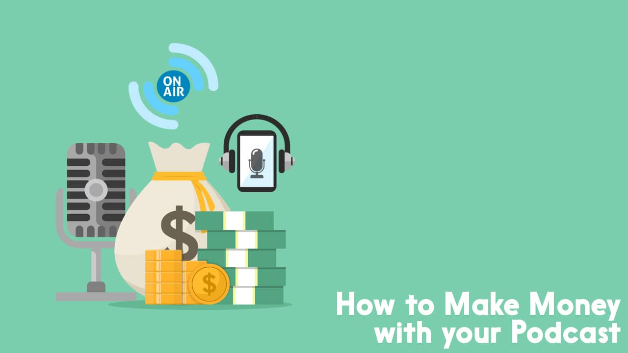 How to Make Money with your Podcast