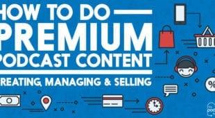 How to do premium podcast content