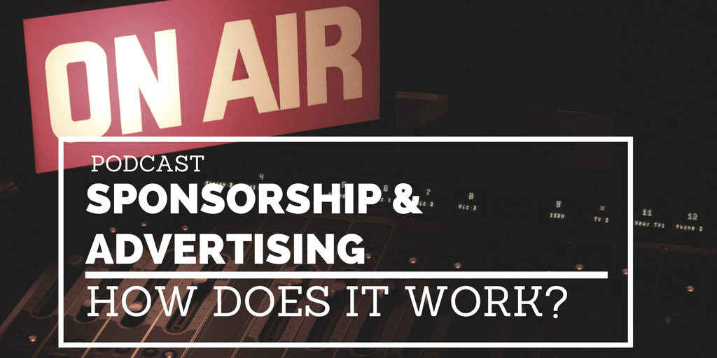 Podcast Sponsorship Advertising: How Does it Work?
