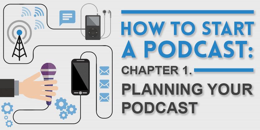 How to start a podcast: Planning Your Podcast
