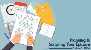 Planning And Scripting Your Episode