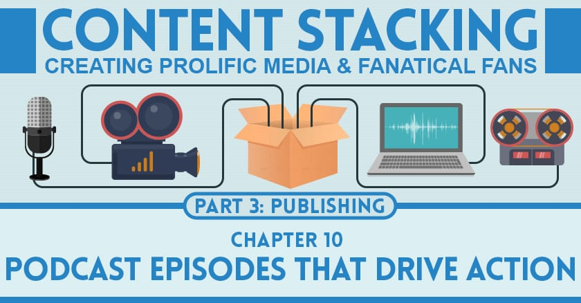 How to Drive Action from a Podcast | Content Stacking #10