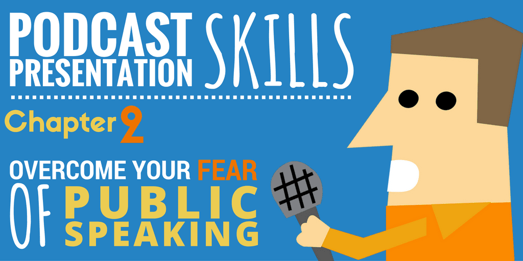 Overcome Your Fear of Public Speaking | Podcast Presentation Skills #2