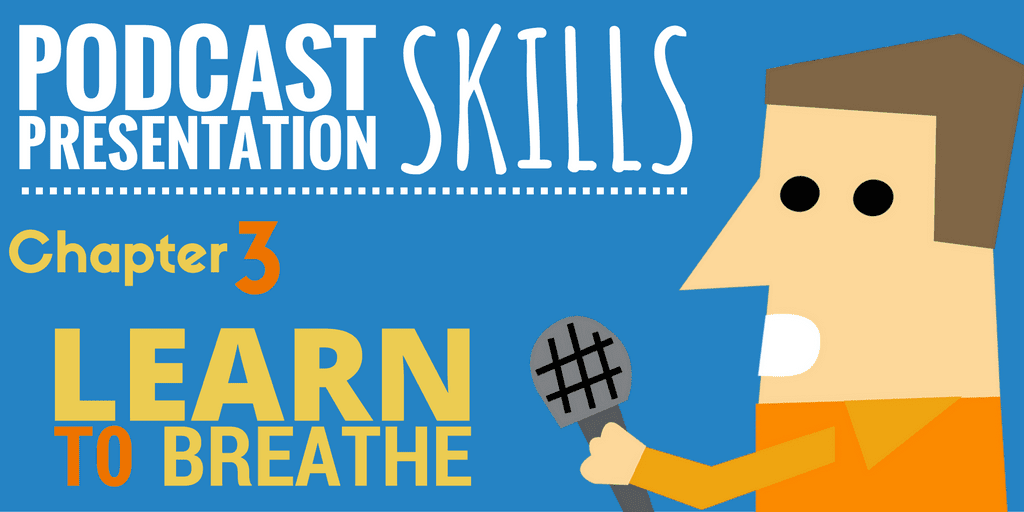 podcast-presentation-skills-chapter-3-learn-to-breathe