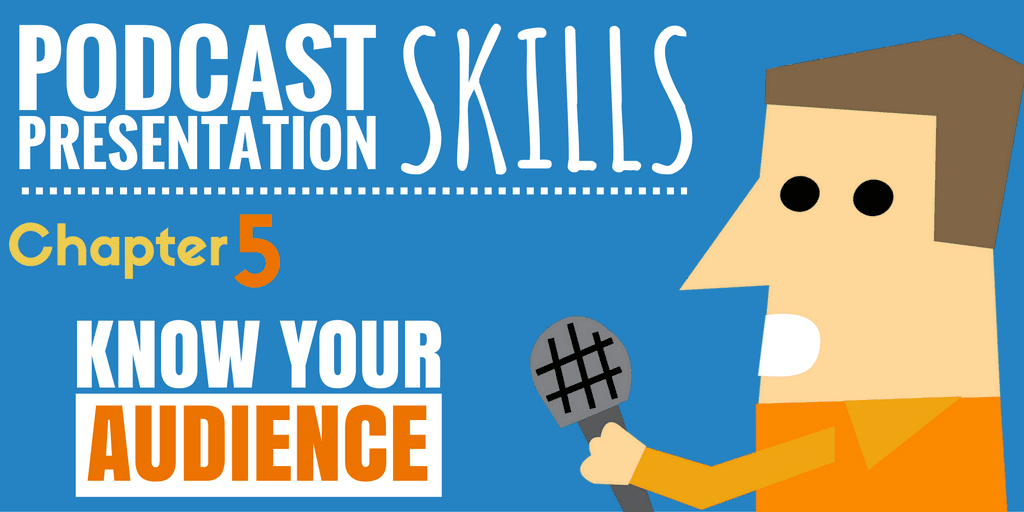 Know Your Audience | Podcast Presentation Skills #5