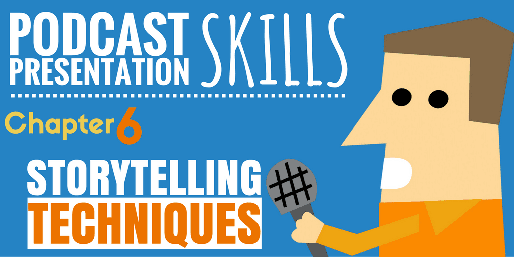 podcast-presentation-skills-chapter-6-storytelling-techniques