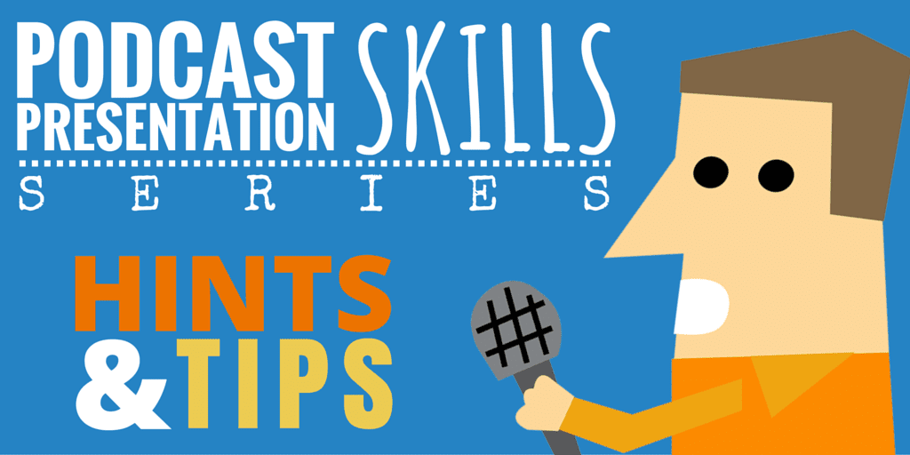 Podcast Presentation Skills Hints and Tips Series Intro
