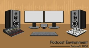 Podcast Environment