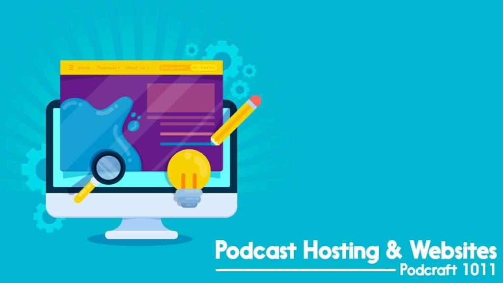 Podcast Hosting and Websites