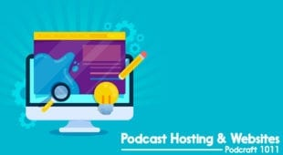 Podcast Hosting and Websites