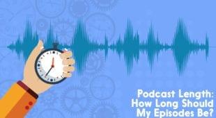 Podcast Length