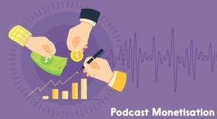 Podcast Monetisation