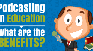 Podcasting in Education- What Are the Benefits-