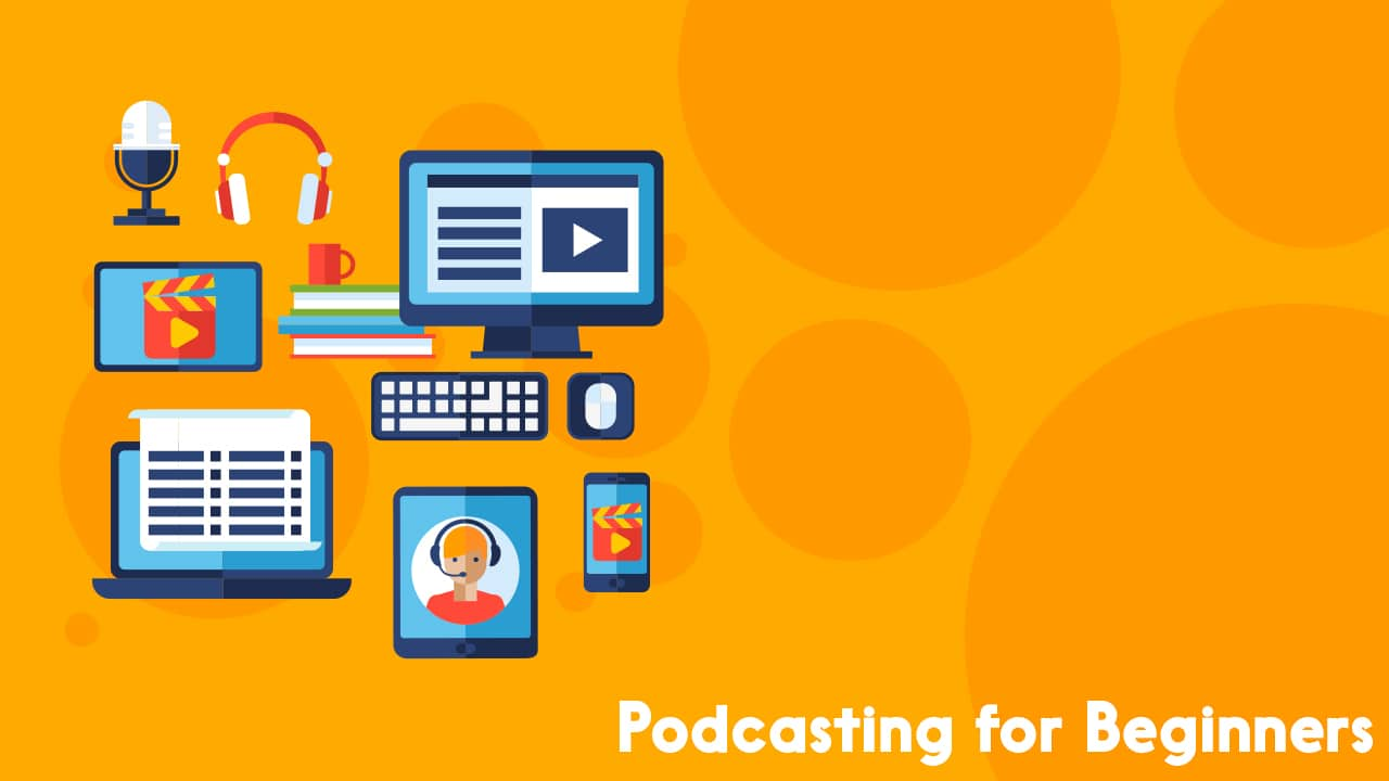 Podcasting for Beginners | Get the Lowdown