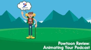 Powtoon Review: Animating Your Podcast