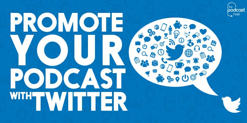 Promote Your Podcast With Twitter