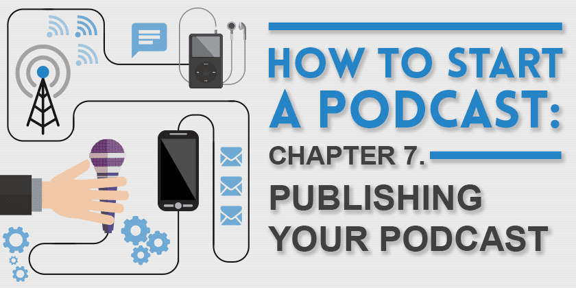 How to Start a Podcast: Publishing Your Podcast