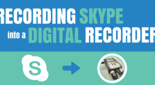Recording Skype into a Digital Recorder