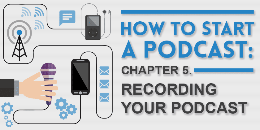 How to start a podcast: Recording Your Podcast