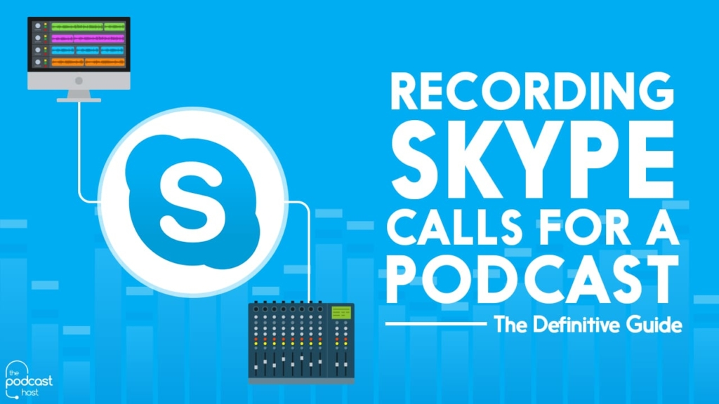 Recording Skype calls for a podcast