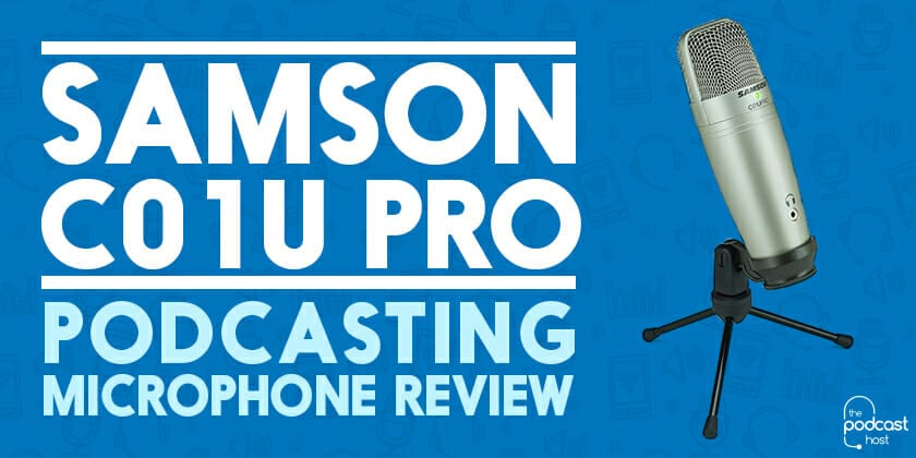 Samson C01U Pro Podcasting Microphone Review