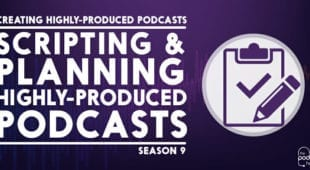 Scripting-&-Planning-Highly-Produced-Podcasts