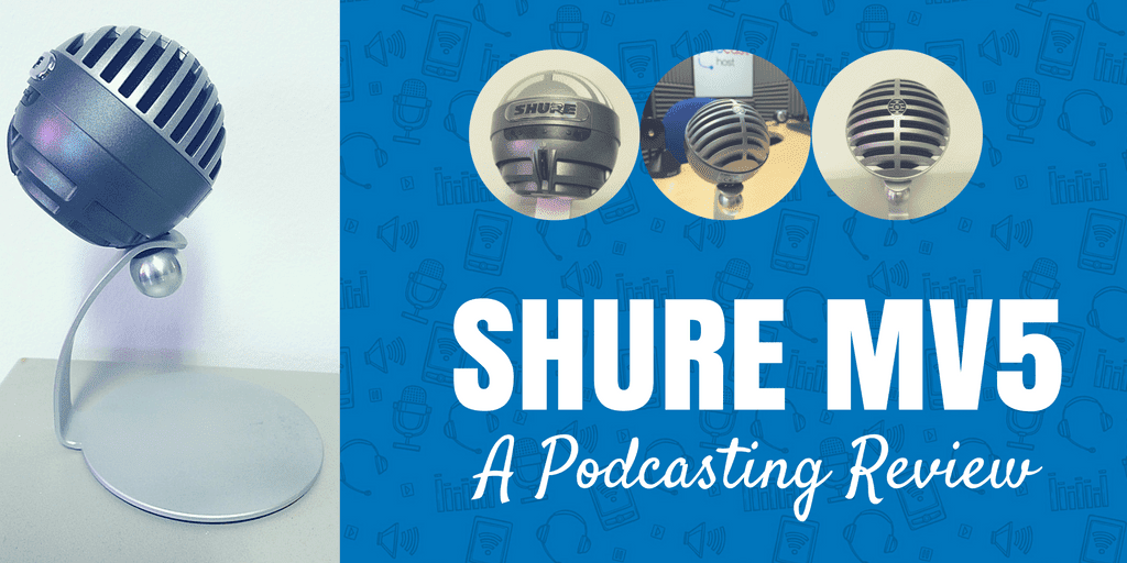 Shure MV5 Review for Podcasters