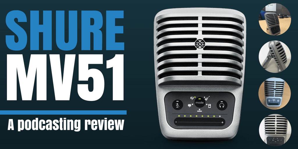Shure MV51 | A Podcasting Review