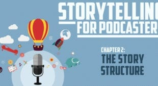 Storytelling for Podcasters c2 The Story Structure