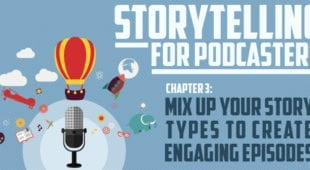 Storytelling for Podcasters c3 Mix Up Your Story Types to Create Engaging Episodes
