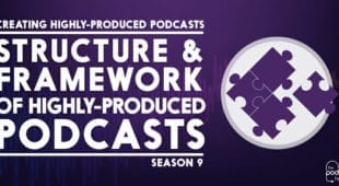 Structure-&-Framework-of-a-Highly-Produced-Podcast
