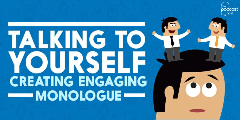 Talking to Yourself: Creating Engaging Monologue