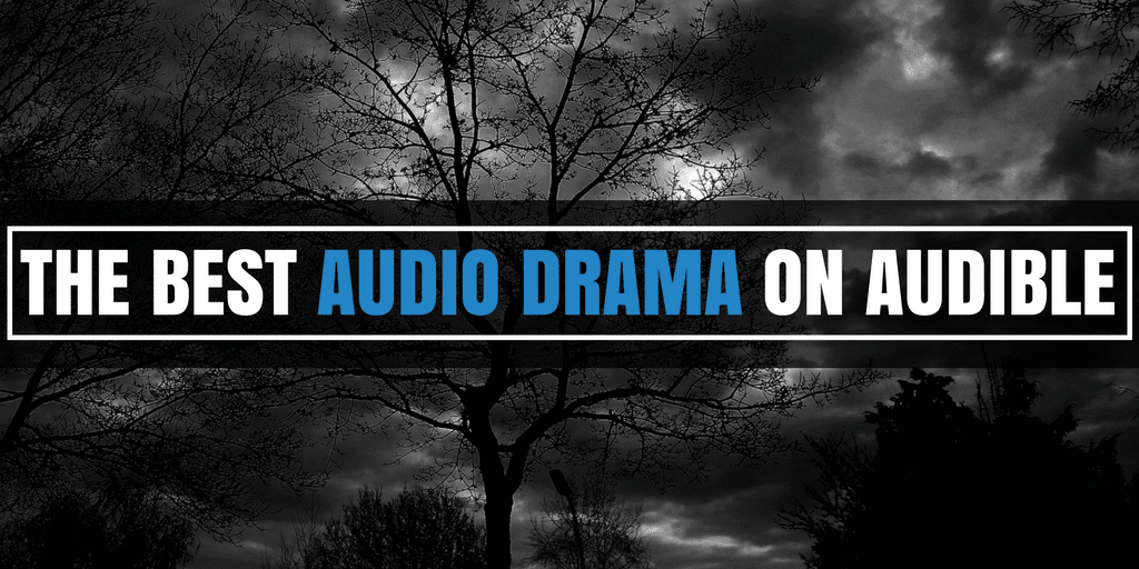 The Best Audio Drama on Audible