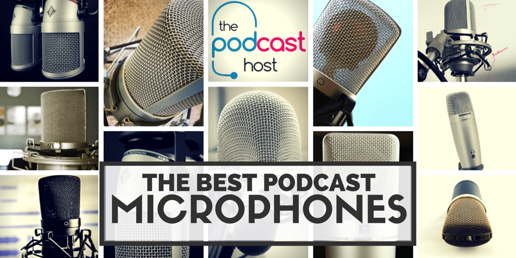 The Best Podcast Microphones on the Market