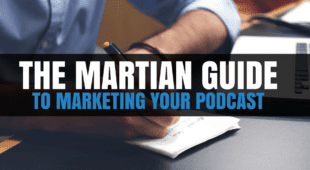 The Martian Guide to Marketing Your Podcast