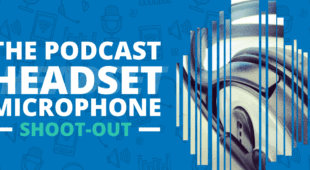 The Podcast Headset Microphone Shoot-Out Quick Easy Podcasting Quality