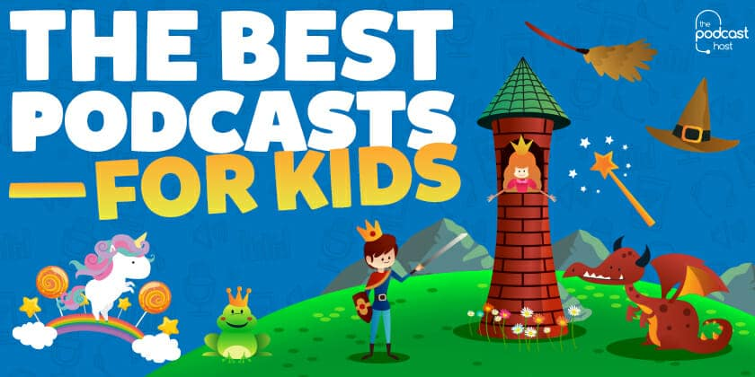 The Best Kid's Podcasts: Our Top List