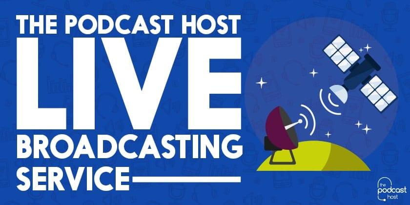 Podcast Live Broadcasting