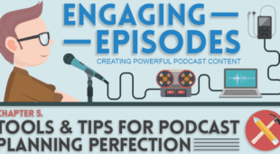 Tools & Tips to Podcast Planning Perfection