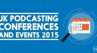 UK_Podcasting_Conferences_and_Events_2015