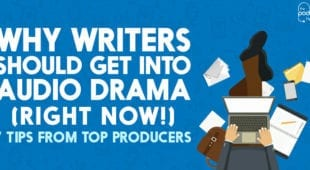 Why writers should get into audio drama