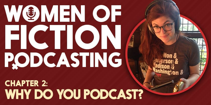 Why do you Podcast? | Women of Fiction Podcasting #2