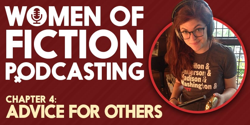 Advice for Others | Women of Fiction Podcasting #4