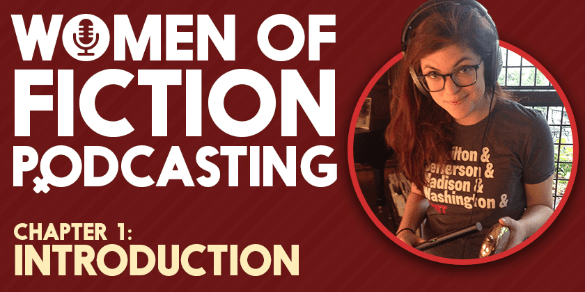 Introduction | Women of Fiction Podcasting #1