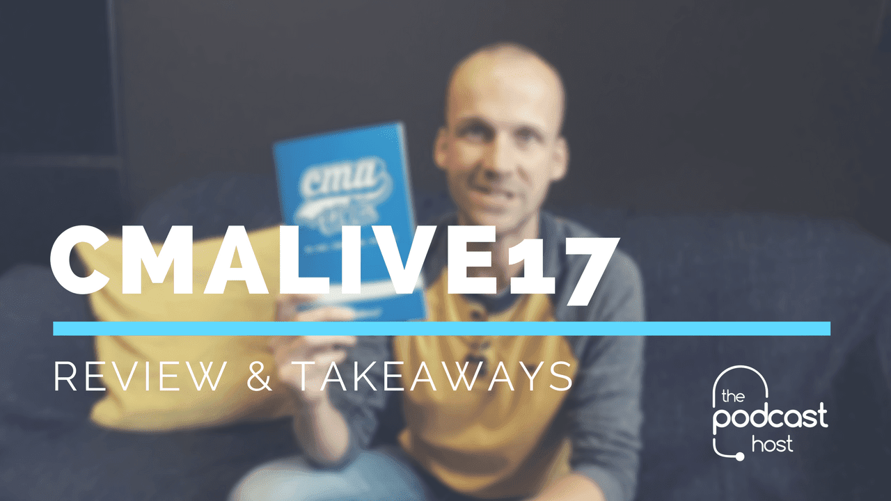 CMALive17: A Review & the Big Takeaways