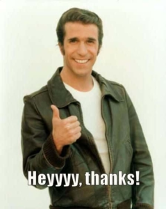 Fonzie saying thankyou