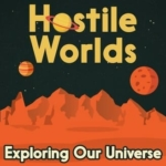 Hostile Worlds Best Space Podcasts