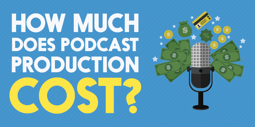 How Much Does Podcast Production Cost?