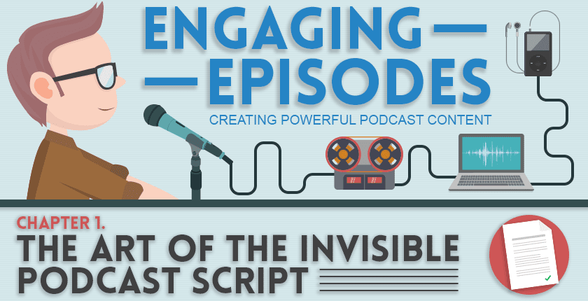 The Art of Creating an Invisible Podcast Script | Engaging Episodes #1